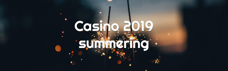 Casino 2019 summering