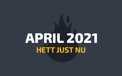 April 2021 - Hett just nu
