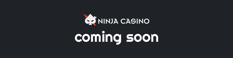 Ninja Casino coming soon