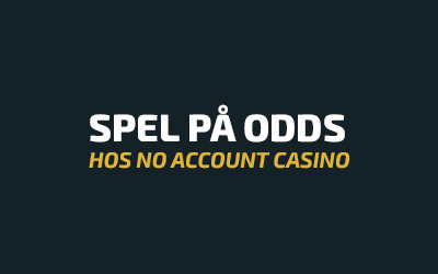 Spel på odds hos No Account Casino